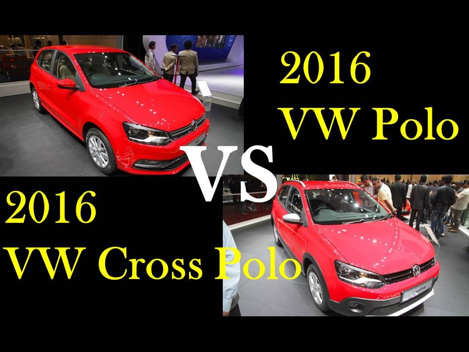 2016 vw polo vs 2016 vw cross polo what is difference. Black Bedroom Furniture Sets. Home Design Ideas