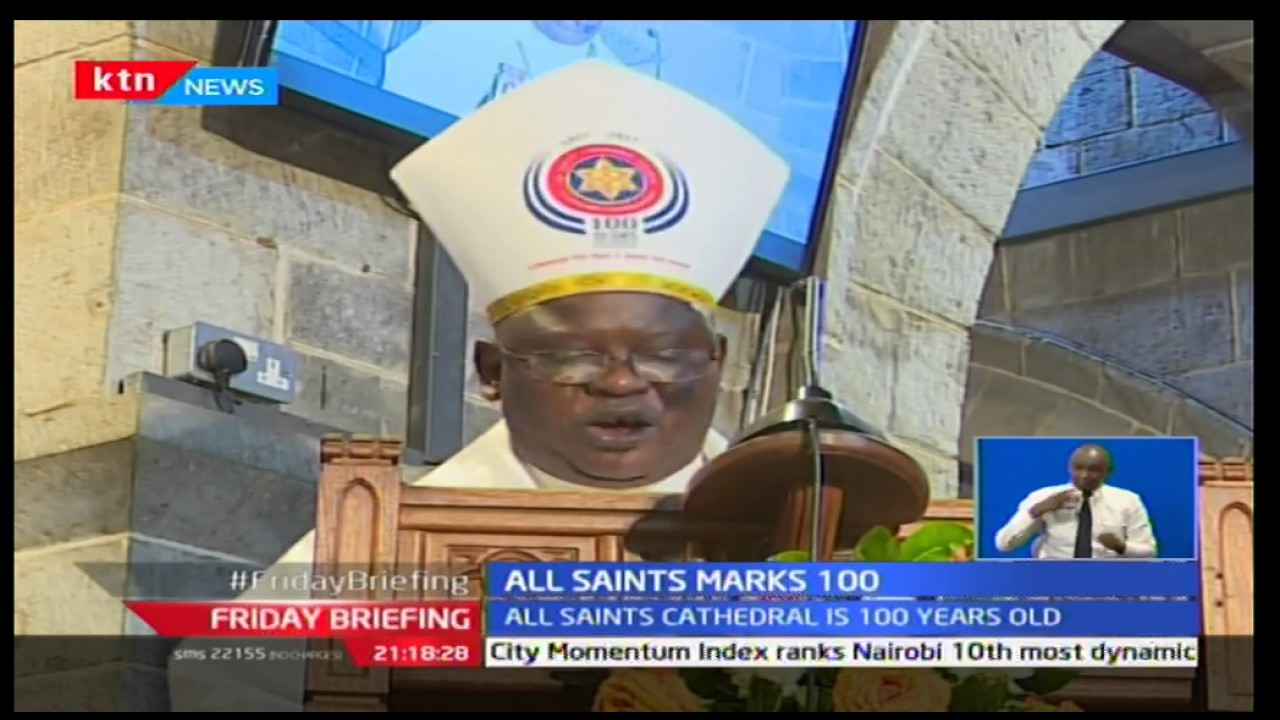 All Saints Cathedral of the Anglican church of Kenya marks 100 years since  its existence