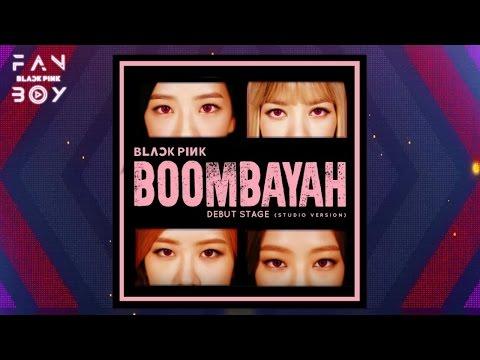 BLACKPINK - 붐바야 (BOOMBAYAH) (DEBUT STAGE Studio Version)
