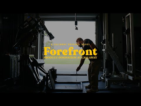 Pushing The Boundaries Of Golf Technology || Forefront: A Callaway Original Series