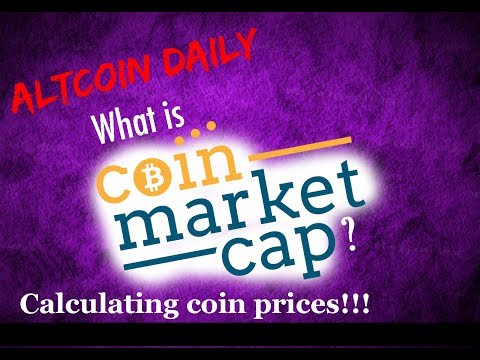Altcoin Daily: What Is Market Cap? Understanding CoinMarketCap - Calculating Future Price Of Coins