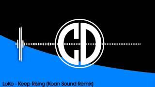 LoKo - Keep Rising (Koan Sound Remix)
