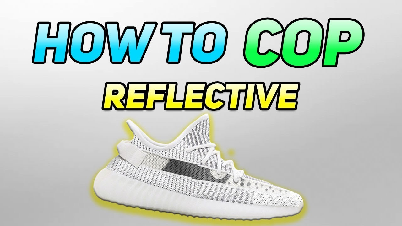 7b689fb08 How To Cop YEEZY 350 STATIC 3M Reflective and Non-Reflective - YouTube