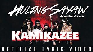 Kamikazee - Huling Sayaw Acoustic Version ( Lyric)