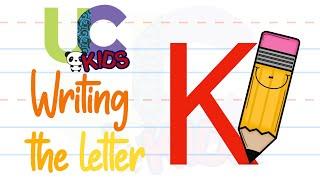 Write the letter K | Alphabet Writing lesson for children | UCkids