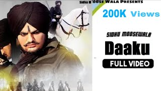 DAAKU - Sidhu Moose Wala Punjabi new song (official) video (full)