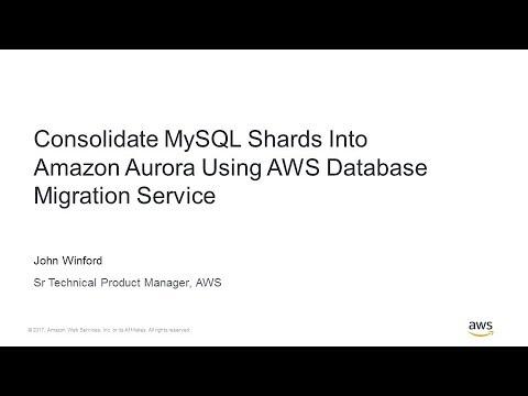 Consolidate MySQL Shards Into Amazon Aurora Using AWS Database Migration  Service - AWS Tech Talks