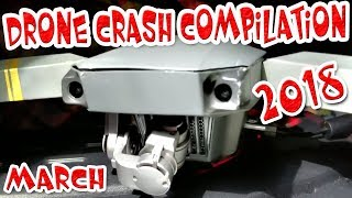 Drone Crash 2018 Compilation High Definition Video March