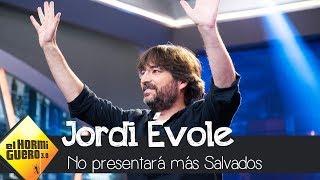 Jordi Évole anuncia que no seguirá presentando 'Salvados' en exclusiva - El Hormiguero 3.0