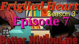 Frigiled Heart| Season 3 |Episode 8| After the heart break