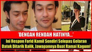 Ini Respon Farid Kamil Sendiri Selepas Gelaran Datuk Ditarik Balik, Jawapannya Buat Ramai Kagum!
