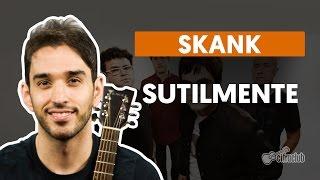 Sutilmente - Skank (aula de violão simplificada)