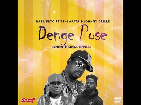Download Baba Fryo ft Teni Apata & Johnny Drille - Denge Pose (#SmoothKings Remix)
