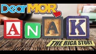 """Dear MOR: """"Anak"""" The Rica Story 02-11-17"""