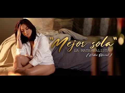 Смотреть клип La Materialista - Mejor Sola