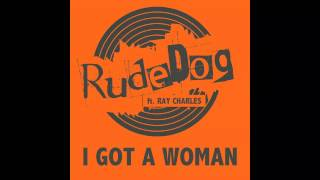 Rudedog ft. Ray Charles - I Got A Woman (Crazibiza Remix) Out Now