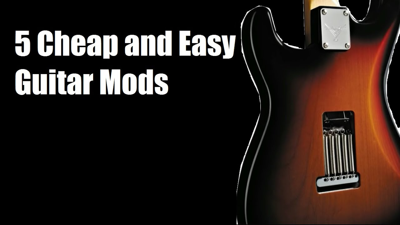 5 Cheap and Easy Guitar Mods - YouTube