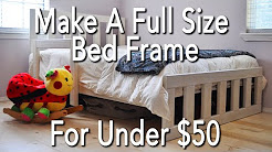 Homestead Furniture | How To Build A Full Size Bed Frame for Under $50