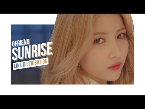 • GFRIEND • Sunrise • Line Distribution • 여자친구 • 해야 •