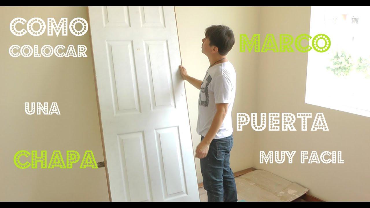 Como colocar una puerta marco como se instala una chapa for Marco puerta friends