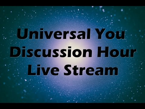 Universal You 'Discussion Hour' Live Stream