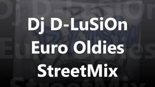 Dj D-LuSiOn  Euro Oldies Street Mix