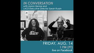 Aaron Henne and LACE Executive Director Sarah Russin – In Conversation