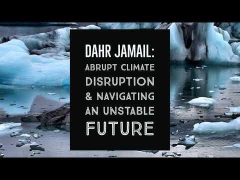 Dahr Jamail: Abrupt Climate Disruption & Navigating An Unstable Future