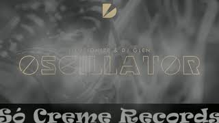 illusionize & DJ Glen - Oscillator (Extended Mix)