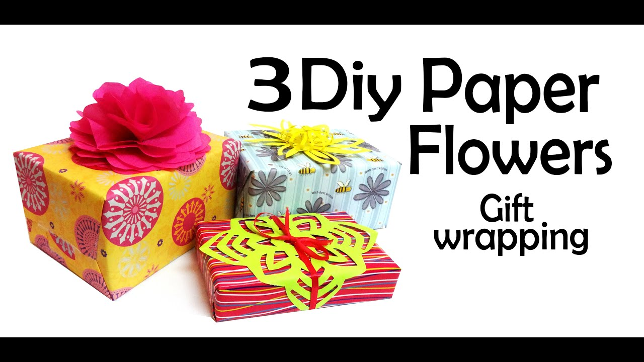 Diy 3 Paper Flowers Gift Wrapping Youtube