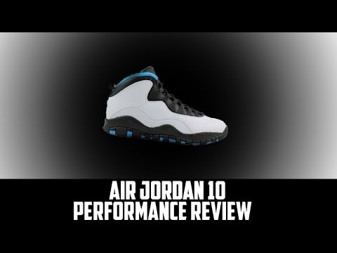 cbdb2c095d683d Air Jordan Project - Air Jordan X (10) Retro Performance Review ...