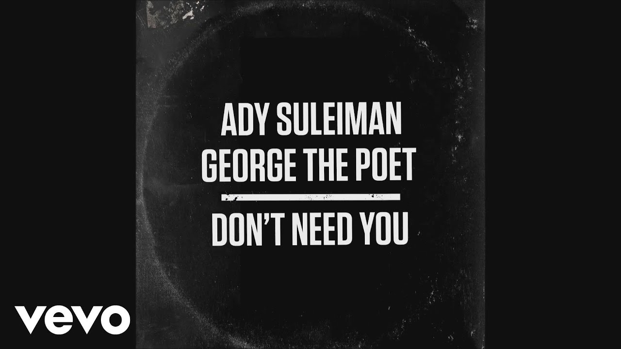 Ady Suleiman Longing For Your Love ady suleiman, george the poet - don't need you (audio)
