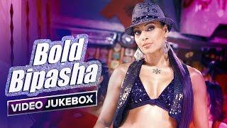 Bold Bipasha | Video Jukebox