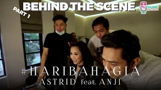 Download ASTRID feat. ANJI - HARI BAHAGIA [Behind the Scene] Part 1 Mp3