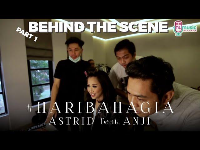 ASTRID feat. ANJI - HARI BAHAGIA [Behind the Scene] Part 1