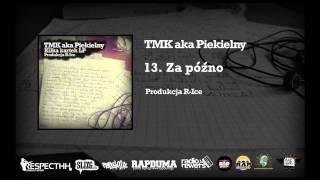 Repeat youtube video TMK aka Piekielny / R-Ice - 13. Za późno | KILKA KARTEK LP