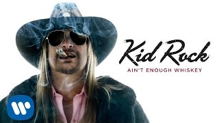 Watch Kid Rock Aint Enough Whiskey video