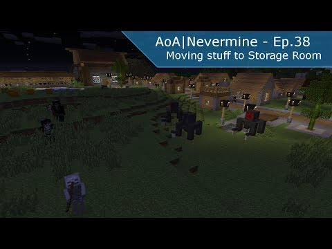 Minecraft | AoA/Nevermine | #38 - Moving stuff to Storage Room