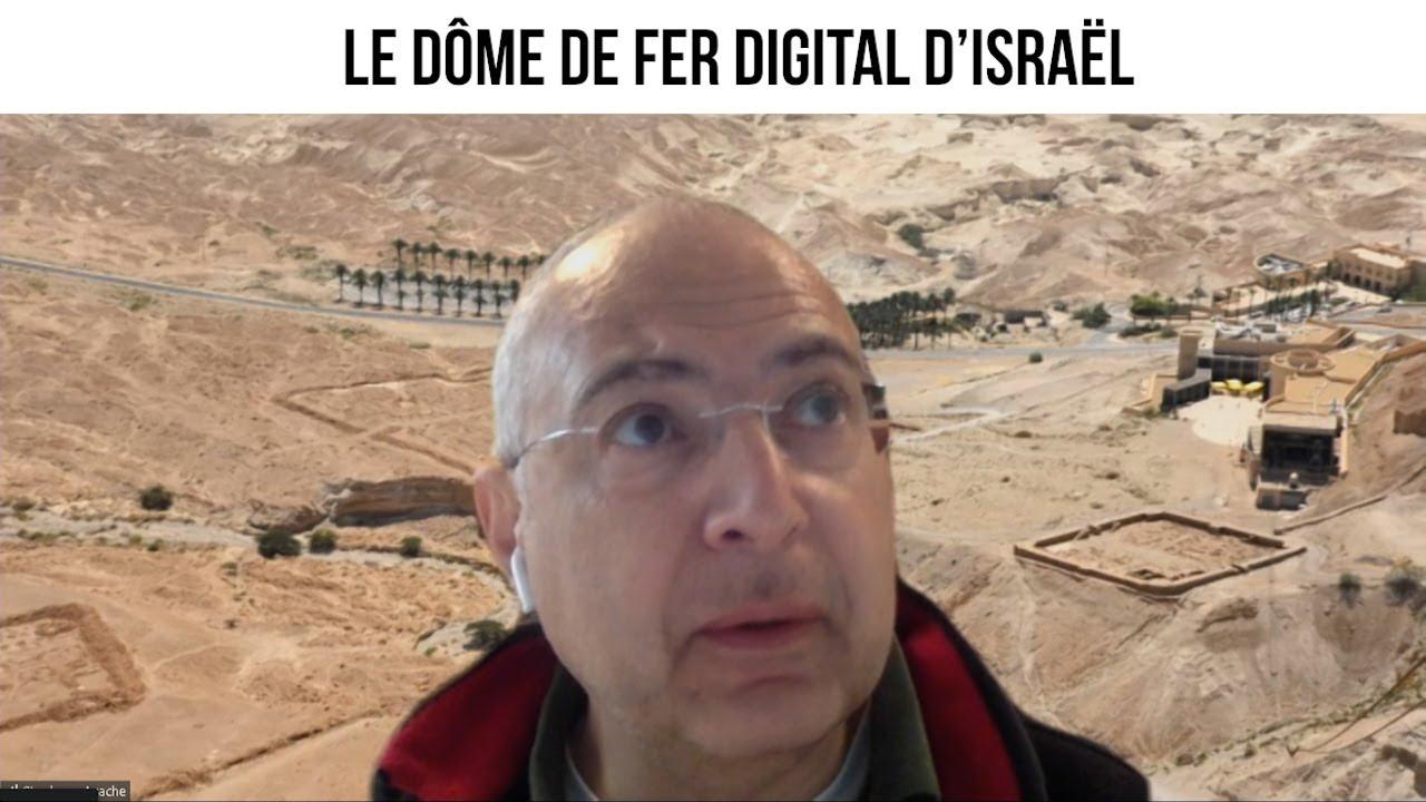 Le dôme de fer digital d'Israël - L'invité du 14 mars 2021