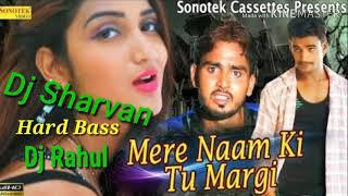 Mere naam ki tu margi Dj mix dholki Haryanvi hit songs Dj Rahul jila Saharanpur