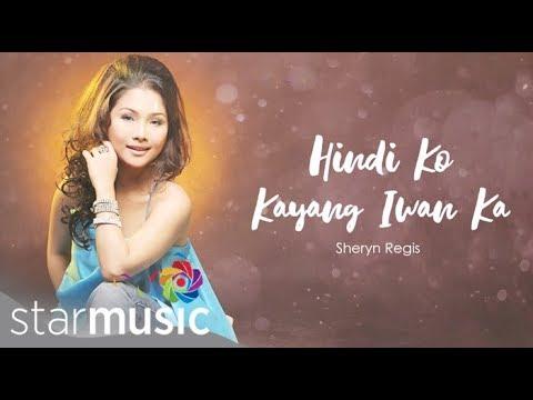 Sheryn Regis - Hindi Ko Kayang Iwan Ka (Audio) 🎵 | What I Do Best