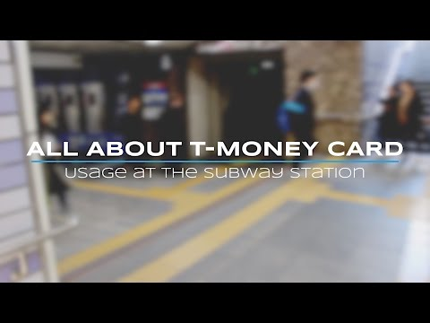 [Korean Transportation] All About T-Money Card - Usage At The Subway Station