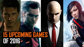 Top 15 Most Anticipated Games Of 2016