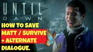 How to save Matt/Survive +Alternate Ending Dialogue | Until Dawn