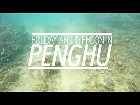 Holiday and typhoon in Penghu