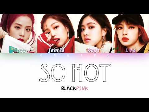 Free Download Blackpink - So Hot (theblacklabel Remix) | Color Coded Han/rom/eng Lyrics Mp3 dan Mp4