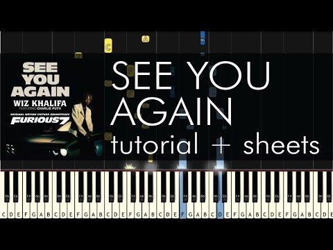 Wiz Khalifa - See You Again - Piano Tutorial + Sheets