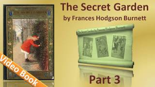 Part 3 - The Secret Garden Audiobook by Frances Hodgson Burnett (Chs 20-27)(, 2011-12-05T04:00:32.000Z)