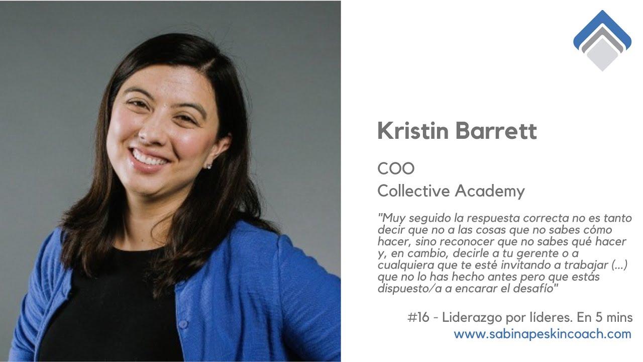 Liderazgo por líderes. 16 - Kristin Barrett. COO. Collective Academy