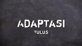 Download Mp3 Tulus - Adaptasi Lirik